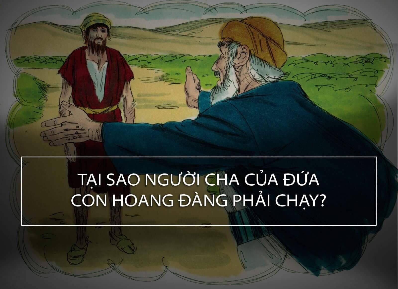 TẠI SAO NGƯỜI CHA CỦA ĐỨC CON HOANG ĐÀNG PHẢI CHẠY?